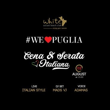 We Love Puglia, cena e serata Italiana 2 Agosto