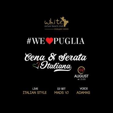 We Love Puglia, cena e serata Italiana 2 Agosto